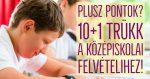 Szombaton középiskolai felvételi! Így szerezhetsz plusz pontokat 10+1 egyszerű TANULÁSTECHNIKAI TRÜKKEL!